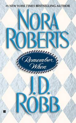 Remember When (In Death #20 - Part 1) by Nora Roberts