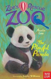 Zoe's Rescue Zoo: The Playful Panda by Amelia Cobb