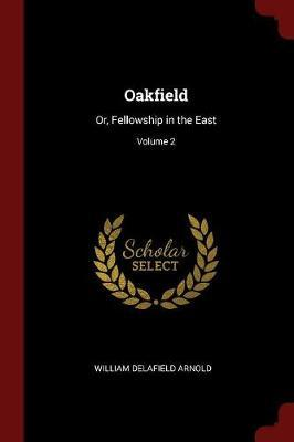 Oakfield by William Delafield Arnold