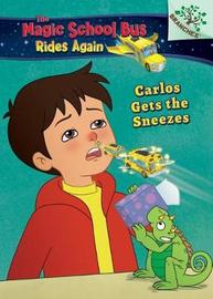 Carlos Gets the Sneezes by Judy Katschke