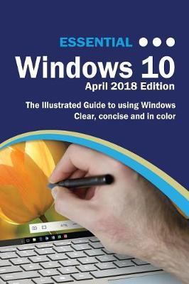 Essential Windows 10 April 2018 Edition by Kevin Wilson image