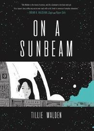 On a Sunbeam by Tillie Walden