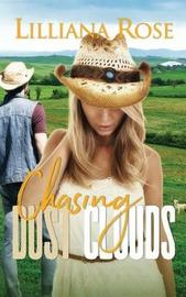 Chasing Dust Clouds by Lilliana Rose