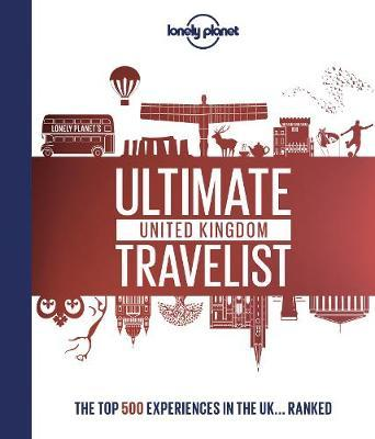 Lonely Planet's Ultimate United Kingdom Travelist by Lonely Planet