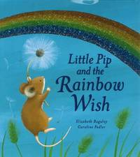 Little Pip and the Rainbow Wish by Elizabeth Baguley image