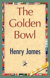 The Golden Bowl by Henry James Jr