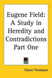 Eugene Field: A Study in Heredity and Contradictions Part One by Slason Thompson image