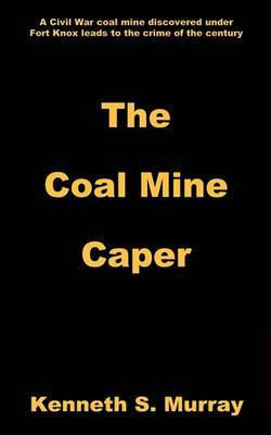 The Coal Mine Caper by Kenneth S. Murray image