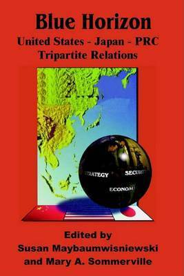 Blue Horizon: United States - Japan - PRC Tripartite Relations