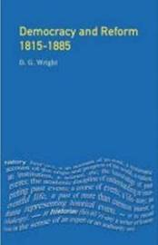 Democracy and Reform 1815 - 1885 by D G Wright image