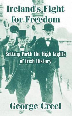 Ireland's Fight for Freedom by George Creel image