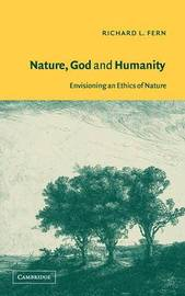 Nature, God and Humanity by Richard L. Fern