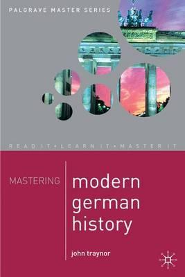 Mastering Modern German History 1864-1990 by John Traynor image