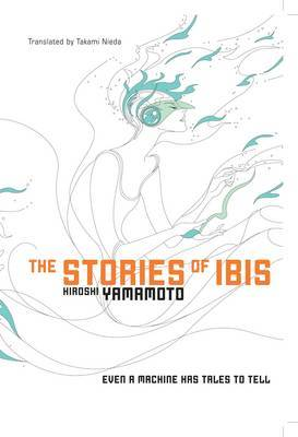 The Stories of Ibis (Novel) by Hiroshi Yamamoto image
