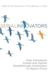 Serial Innovators by Abbie Griffin