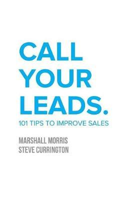 Call Your Leads by Marshall Morris