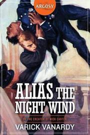 Alias the Night Wind by Varick Vanardy