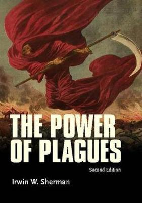 The Power of Plagues by Irwin W. Sherman