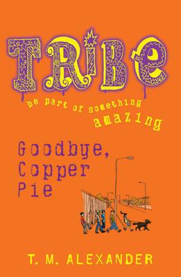 Goodbye Copper Pie by T. M. Alexander