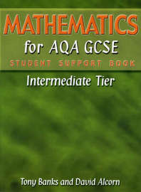 Mathematics for AQA GCSE Student Support Book IntermediateTier by Tony Banks image