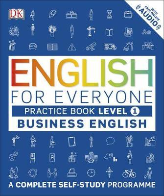 English for Everyone Business English Practice Book Level 1 by DK