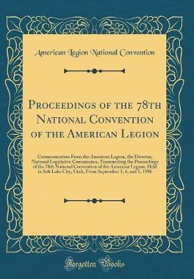 Proceedings of the 78th National Convention of the American Legion by American Legion National Convention image