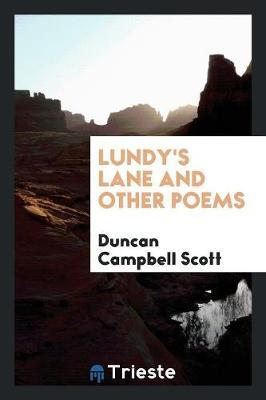Lundy's Lane and Other Poems by Duncan Campbell Scott