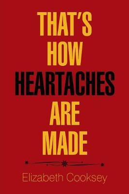 That's How Heartaches Are Made by Elizabeth Cooksey image