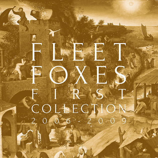 First Collection 2006-2009 by Fleet Foxes