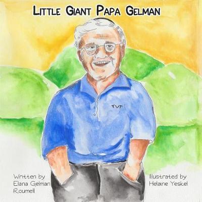 Little Giant Papa Gelman by Helaine Yeskel