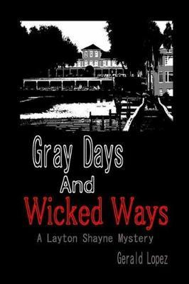 Gray Days and Wicked Ways by Gerald Lopez
