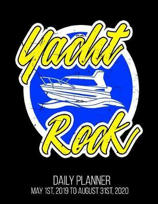 Yacht Rock Daily Planner May 1st, 2019 to August 31st, 2020 by Smitten Notebooks