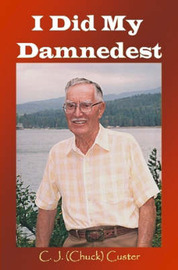 I Did My Damnedest by Chuck Custer image