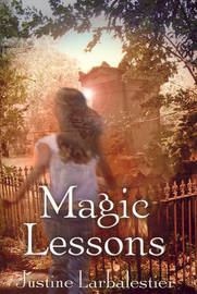 Magic Lessons by Justine Larbalestier image