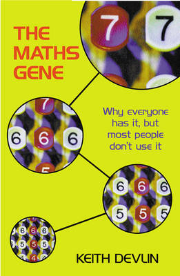 The Maths Gene: Why Everyone Has it, But Most People Don't Use it by Keith J Devlin image
