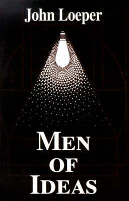 Men of Ideas by John I. Loeper