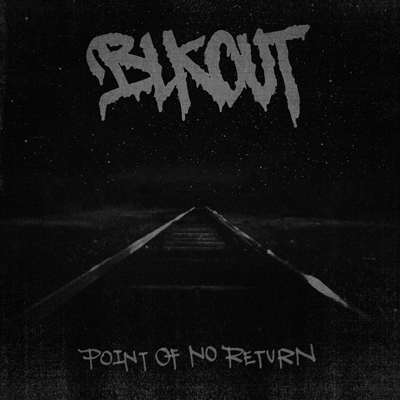 Point of No Return by BLKOUT