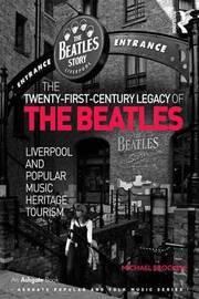 The Twenty-First-Century Legacy of the Beatles by Michael Brocken