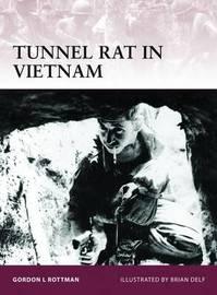 Tunnel Rat in Vietnam by Gordon L. Rottman