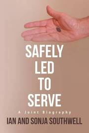 Safely Led to Serve by Ian Southwell