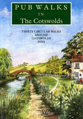 Pub Walks in the Cotswolds by Nigel Vile