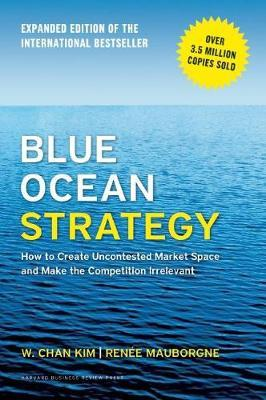 Blue Ocean Strategy, Expanded Edition by W Chan Kim image