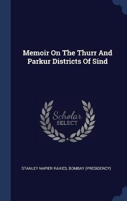 Memoir on the Thurr and Parkur Districts of Sind by Stanley Napier Raikes image
