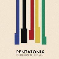 Pentatonix – PTX Presents: Top Pop, Vol. 1