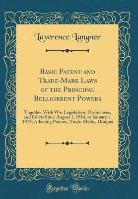 Basic Patent and Trade-Mark Laws of the Principal Belligerent Powers by Lawrence Langner image