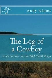The Log of a Cowboy (Illustrated Edition) by Andy Adams