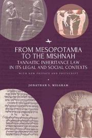 From Mesopotamia to the Mishnah by Jonathan S Milgram