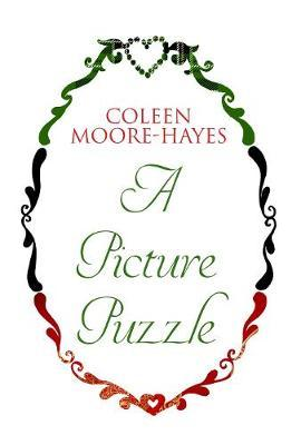 A Picture Puzzle by Coleen Moore-Hayes