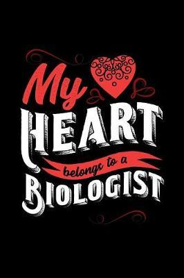 My Heart Belongs to a Biologist by Dennex Publishing