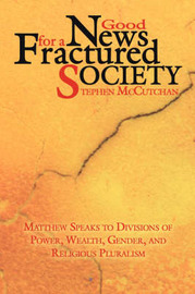 Good News For a Fractured Society by Stephen McCutchan image